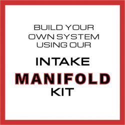build you own system using our intake manifold kit