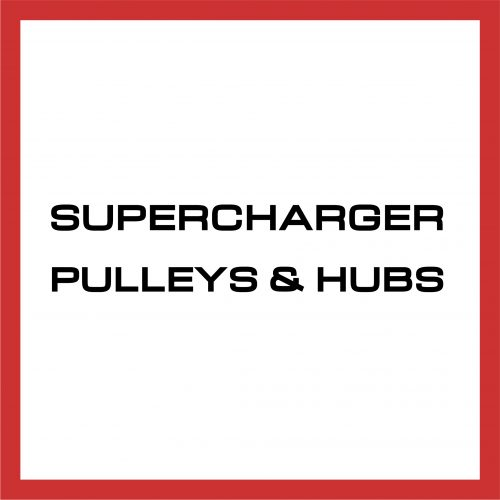 SUPERCHARGER PULLEYS AND HUBS