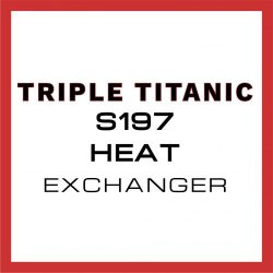 triple titanic s197 heat exchanger